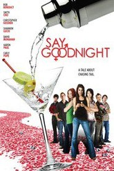 Say Goodnight Trailer