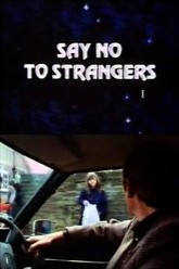 Say No to Strangers Trailer