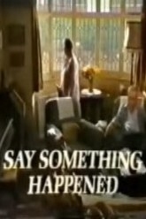 Say Something Happened Trailer