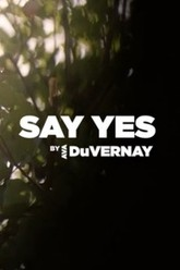 Say Yes Trailer