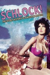 Schlock! The Secret History of American Movies Trailer