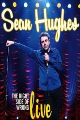 Sean Hughes - Live: The Right Side of Wrong Trailer