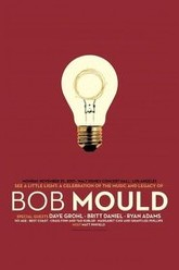 See A Little Light: A Celebration of the Music and Legacy of Bob Mould Trailer