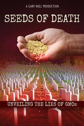 Seeds of Death: Unveiling the Lies of GMOs Trailer