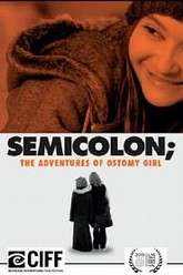 Semicolon; The Adventures of Ostomy Girl Trailer