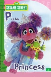 Sesame Street: Abby and Friends: P Is for Princess Trailer