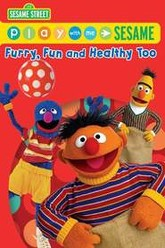 Sesame Street: Play with Me Sesame: Furry, Fun and Healthy Too Trailer