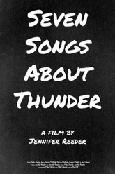 Seven Songs About Thunder Trailer