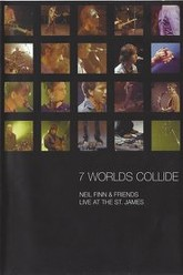 Seven Worlds Collide: Neil Finn & Friends Live at the St. James Trailer
