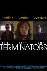 Sex, Lies and Terminators Trailer