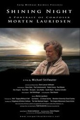 Shining Night: A Portrait of Composer Morten Lauridsen Trailer