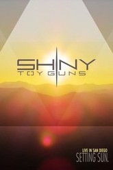 Shiny Toy Guns - Setting Sun: Live in San Diego Trailer