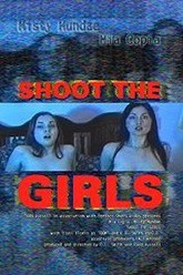Shoot the Girls Trailer