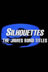 Silhouettes: The James Bond Titles Trailer