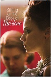 Sitting On The Edge Of Marlene Trailer