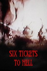 Six Tickets to Hell Trailer