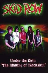Skid Row: Under The Skin: The Making Of Thickskin Trailer