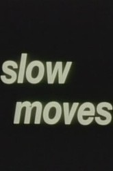 Slow Moves Trailer