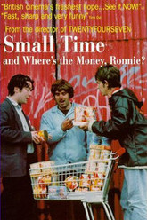 Small Time And Where's The Money Ronnie? Trailer