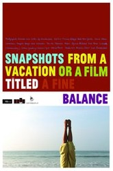 Snapshots From a Vacation or a Film Titled a Fine Balance Trailer