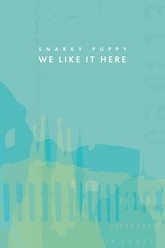 Snarky Puppy: We Like It Here Trailer