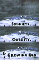 Sobriety, Obesity & Growing Old Trailer