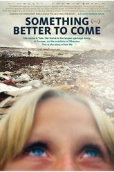 Something Better to Come Trailer