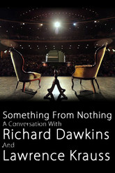 Something From Nothing: A Conversation with Richard Dawkins and Lawrence Krauss Trailer