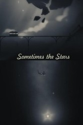 Sometimes the Stars Trailer