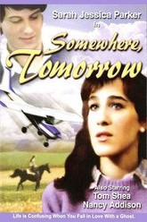 Somewhere, Tomorrow Trailer