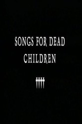 Songs for Dead Children Trailer