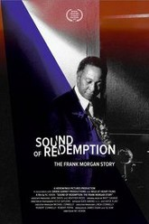 Sound of Redemption: The Frank Morgan Story Trailer