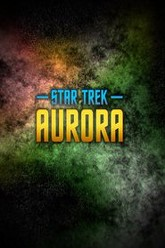 Star Trek - Aurora Trailer