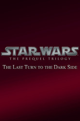 Star Wars: The Last Turn To The Dark Side Trailer