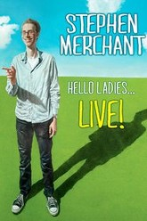 Stephen Merchant: Hello Ladies... Live! Trailer