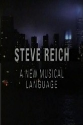 Steve Reich: A New Musical Language Trailer