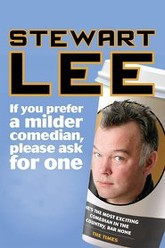 Stewart Lee: If You Prefer a Milder Comedian, Please Ask for One Trailer