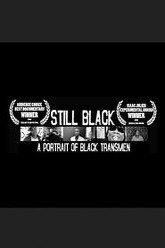 Still Black: A Portrait of Black Transmen Trailer