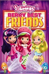 Strawberry Shortcake: Berry Best Friends Trailer