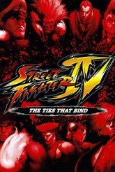 Street Fighter IV: The Ties That Bind Trailer