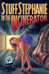 Stuff Stephanie in the Incinerator Trailer