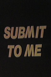 Submit to Me Trailer