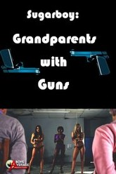 Sugarboy: Grandparents with Guns Trailer