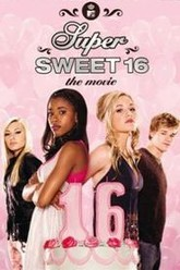 Super Sweet 16: The Movie Trailer