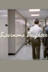 Supermom's Daughter Trailer