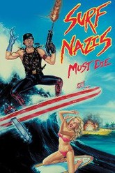 Surf Nazis Must Die Trailer
