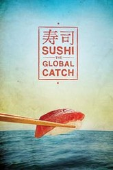 Sushi: The Global Catch Trailer