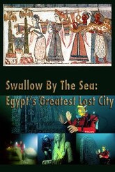 Swallowed By The Sea: Ancient Egypt's Greatest Lost City Trailer