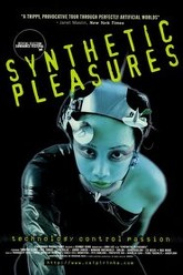 Synthetic Pleasures Trailer
