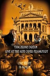 Tangerine Dream: One Night in Space  Live at the Alte Oper Frankfurt Trailer